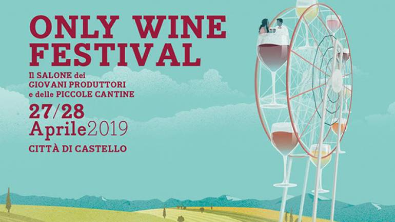 VENITE A TROVARCI A ONLY WINE FESTIVAL 2019